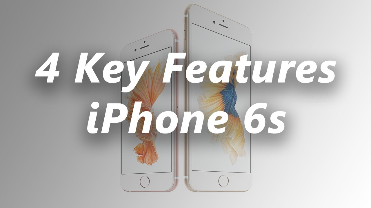 iphone 6s features the 4 key features of the new iphone 6s 11479