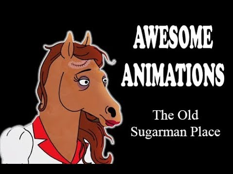 AWESOME ANIMATIONS #1: Bojack Horseman - The Old Sugarman Place