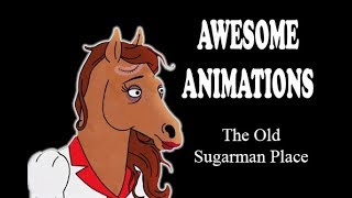 AWESOME ANIMATIONS #1: Bojack Horseman - The Old Sugarman Place
