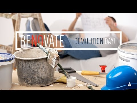 Renovate Series: Demolition Day