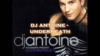 Dj Antoine - Underneath (original mix)