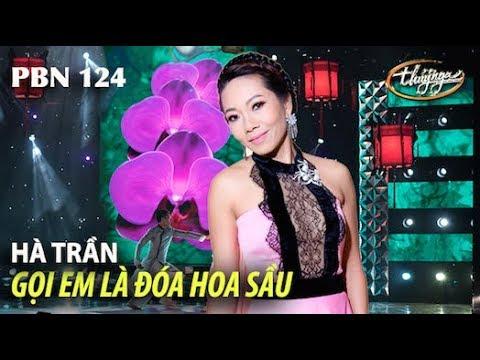 Hà Trần - Gọi Em Là Đóa Hoa Sầu (Phạm Duy, thơ: Phạm Thiên Thư) PBN 124