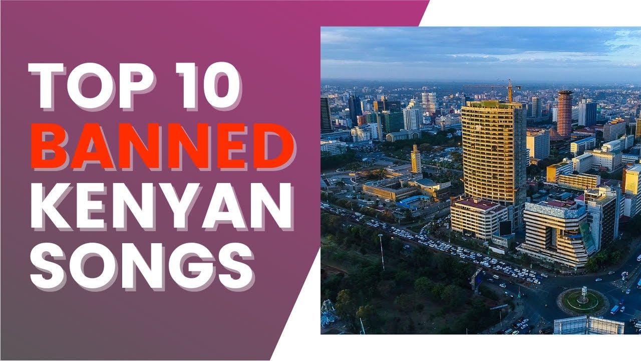Download Top 10 BANNED Kenyan Songs