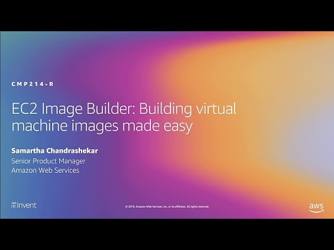 AWS re:Invent 2019: [NEW LAUNCH!] EC2 Image Builder: Virtual machine images made easy (CMP214-R1)