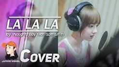La La La - Naughty Boy feat. Sam Smith cover by Jannine Weigel (พลอยชมพู)