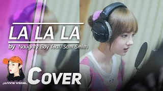 La La La Naughty Boy Feat. Sam Smith Cover By Jannine Weigel ���ลอยชมพู