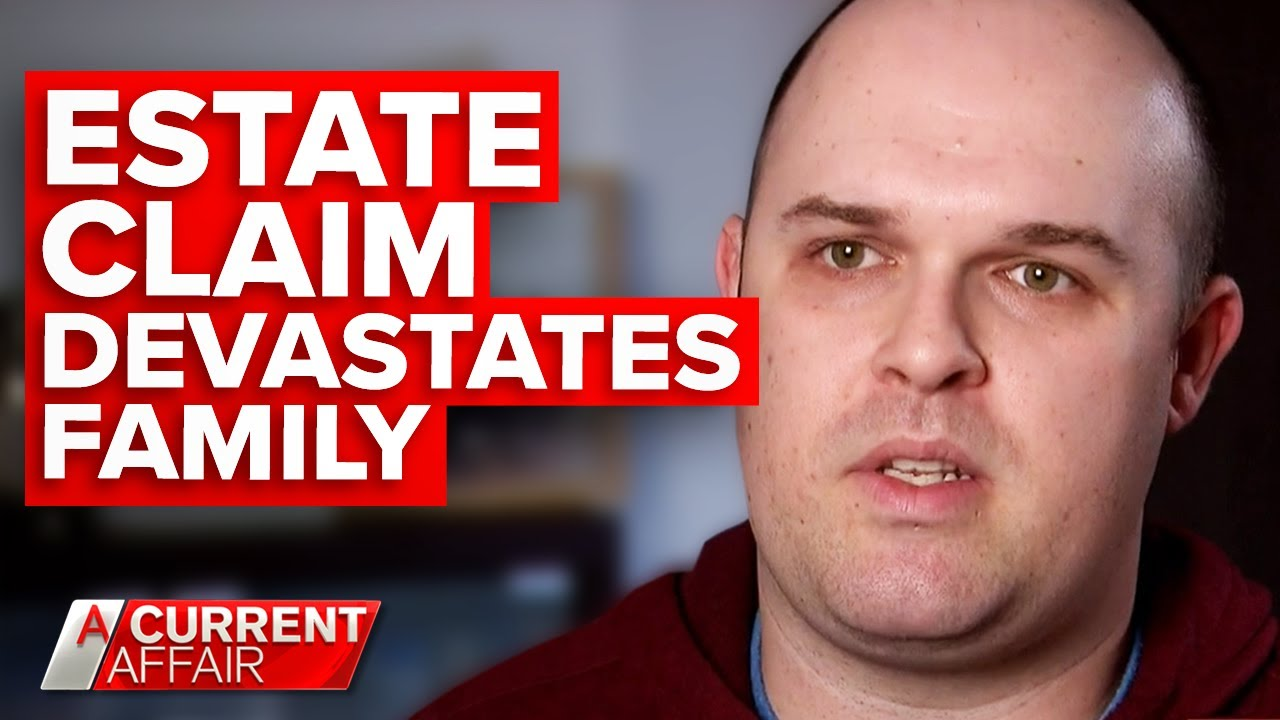 Unexpected claim on deceased father's estate devastates family | A Current Affair