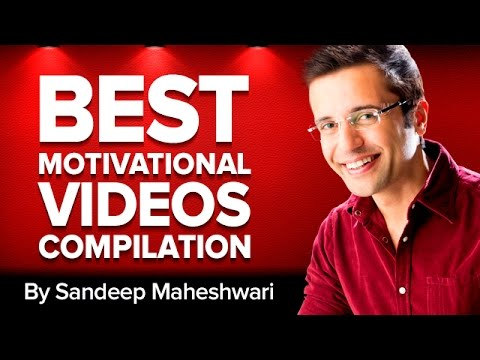 BEST MOTIVATIONAL VIDEOS COMPILATION - Sandeep Maheshwari (Hindi)