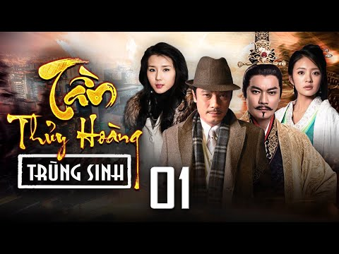Phim Hay 2020 | TẦN THUỶ HOÀNG TRÙNG SINH - Tập 01 | Phim Bộ Trung Quốc Hay Nhất 2020