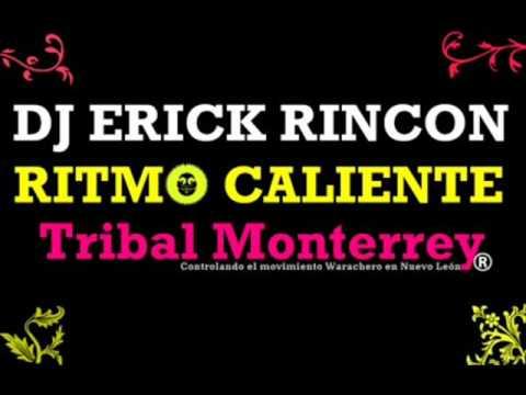 3BallMTY (Dj Erick Rincon) - Ritmo Caliente (Tribal Monterrey)