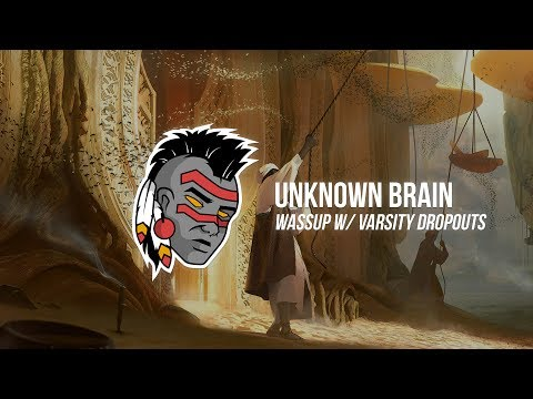 Unknown Brain & Varsity Dropouts - Wassup