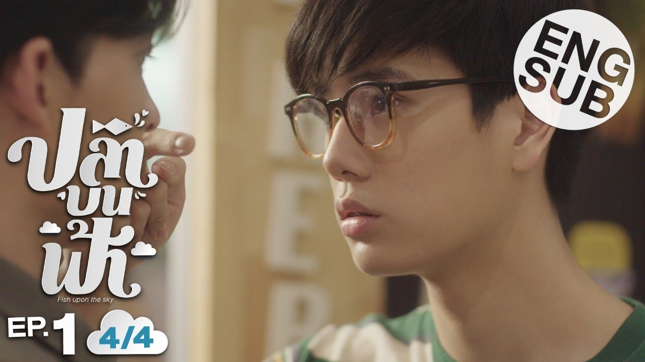 Download [Eng Sub] ปลาบนฟ้า Fish upon the sky | EP.1 [4/4]