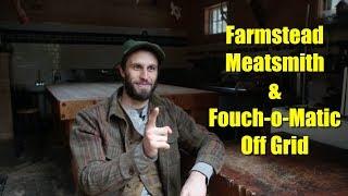 Announcements: Farmstead Meatsmith & Fouch-o-matic Off Grid