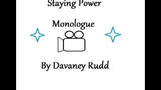 Staying Power/Monologue #3