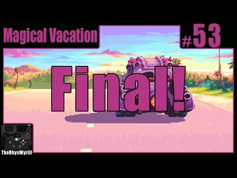 Magical Vacation Playthrough | Part 53 [Finale]