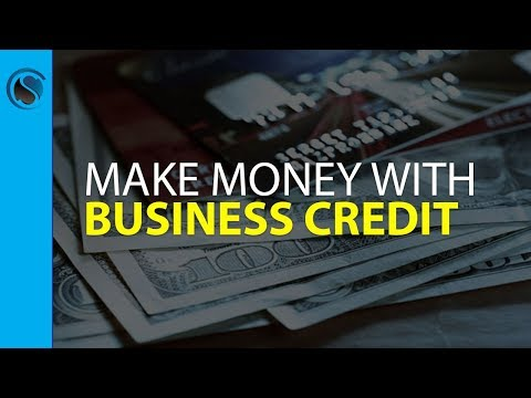 How to Make Money with Business Credit