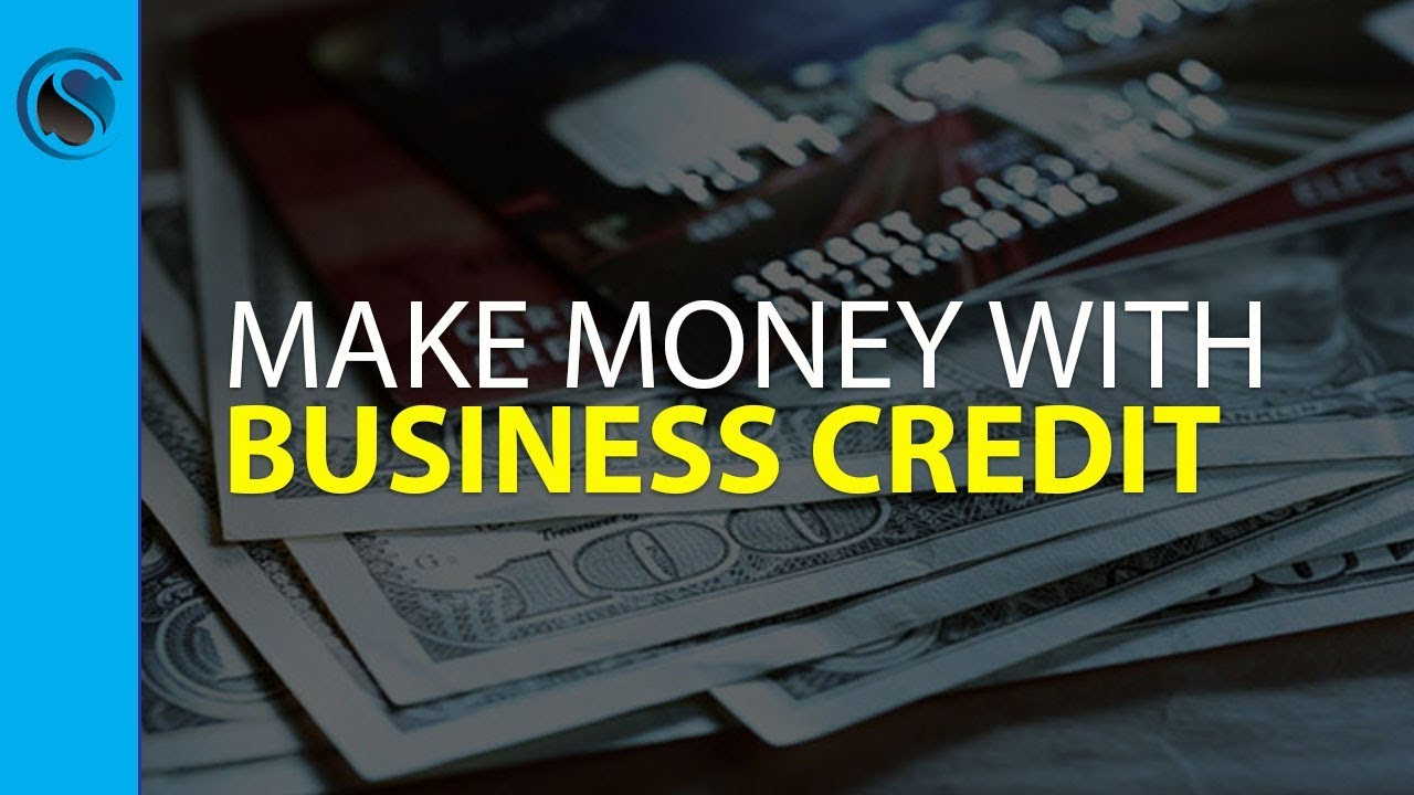 How to Make Money with Business Credit - YouTube