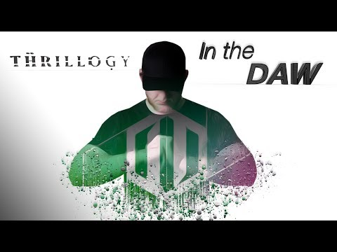 In the DAW with Thrillogy | The Catalyst, Starting Songs, FL Studio, Arrangements, Arpeggios