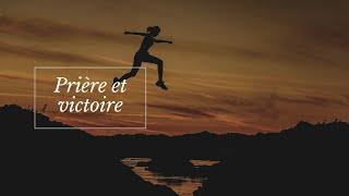 Prière et victoire 1 | Pasteur Huguette