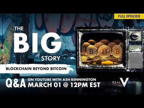 Blockchain Beyond Bitcoin (Live Q&A W/ Ash Bennington & Alex Rass) | The Big Story | Real Vision™