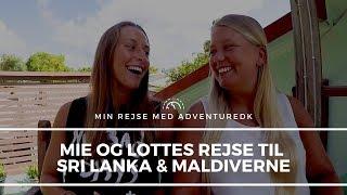 Mie og Lotte på Sri Lanka & Maldiverne - Min rejse med ADVENTUREDK