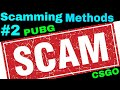 PUBG/CS:GO Scamming Methods #2