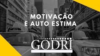 Godri - Motivação e Auto Estima - Desânimo