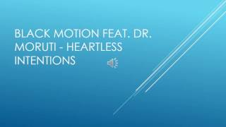 Black Motion Feat  Dr  Moruti   Heartless Intentions