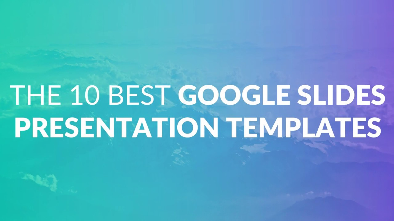 The 10 Best Google Slides Presentation Templates