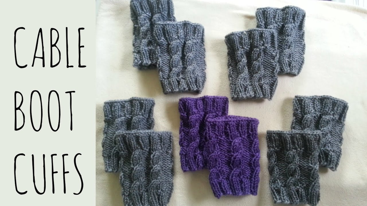 Cable Boot Cuffs Tutorial Fixed | Knitting Pattern - YouTube
