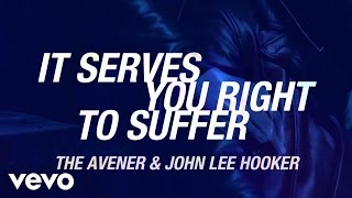 The Avener & John Lee Hooker - It Serves You Right To Suffer