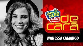 Wanessa Camargo - De Cara FM O Dia (Completo)