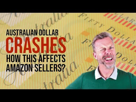 AUSTRALIAN DOLLAR CRASHES HOW THIS AFFECTS AMAZON SELLERS