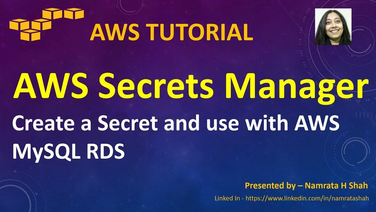 AWS Tutorial - AWS Secrets Manager - Create a Secret and use with AWS MySQL  RDS