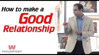 How to Make a Good Relationship -By Qasim Ali Shah | In Urdu