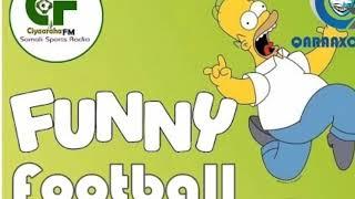 FUNNY FOOTBALL 43 (QOSOLKA IYO QARAAXO)