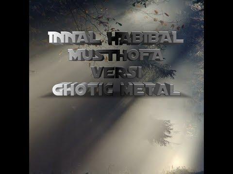 Innal Habibal Musthofa (VERSI GHOTIC METAL)