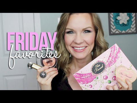 Friday favorites fooeys too faced maybelline nyc