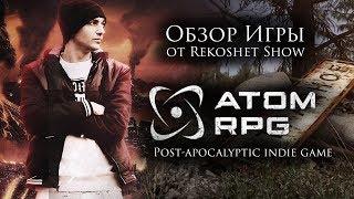 обзор Игры ATOM RPG или Русский Fallout