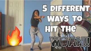5 DIFFERENT WAYS TΟ HIT THE WOAH!! #THEWOAHDANCE #WOAHTUTORIAL