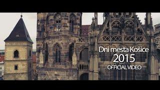 Dni mesta Košice 2015 :: OFFICIAL VIDEO :: HD