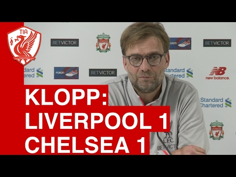 Liverpool 1-1 Chelsea: Jurgen Klopp's Post-Match Press Conference