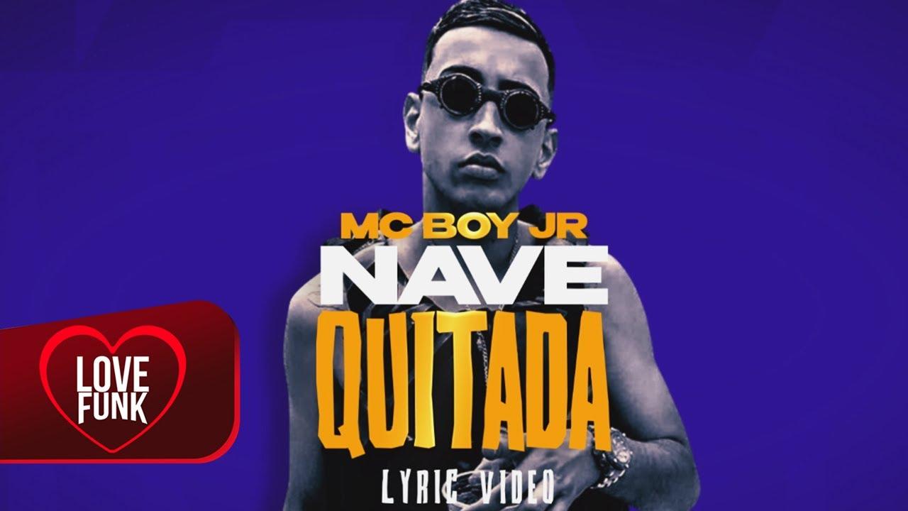 MC Boy JR - Nave Quitada (Lyric Video) DJ Biel Mix