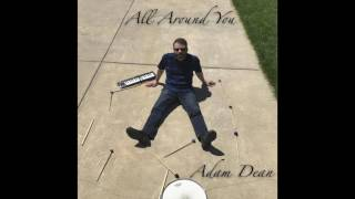 Adam Dean - All Around You [Audio]