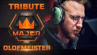 Olofmeister Tribute (FACEIT Major: London 2018)