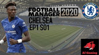 Football Manager 2020 -Chelsea-The Beginning EP1 SO1