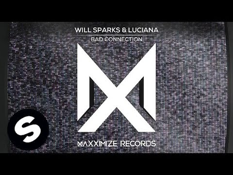Will Sparks & Luciana - Bad Connection