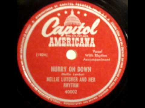 Hurry On Down by Nellie Lutcher and Her Rhythm on 1948 Capitol 78.