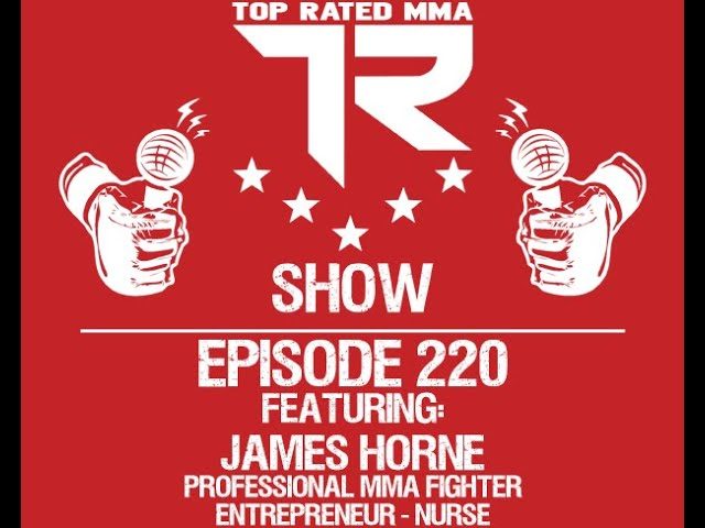 Ep. 220 - James Horne - 240+ lbs to Pro MMA Fighter - Co-Owner of Black Sails MMA - Full Time Nurse