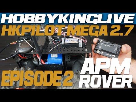 HKPilot Mega 2.7 Series Episode 2 - APM Rover - HobbyKing Live